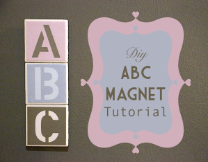 DIY ABC Magnets Tutorial | The Life Of B