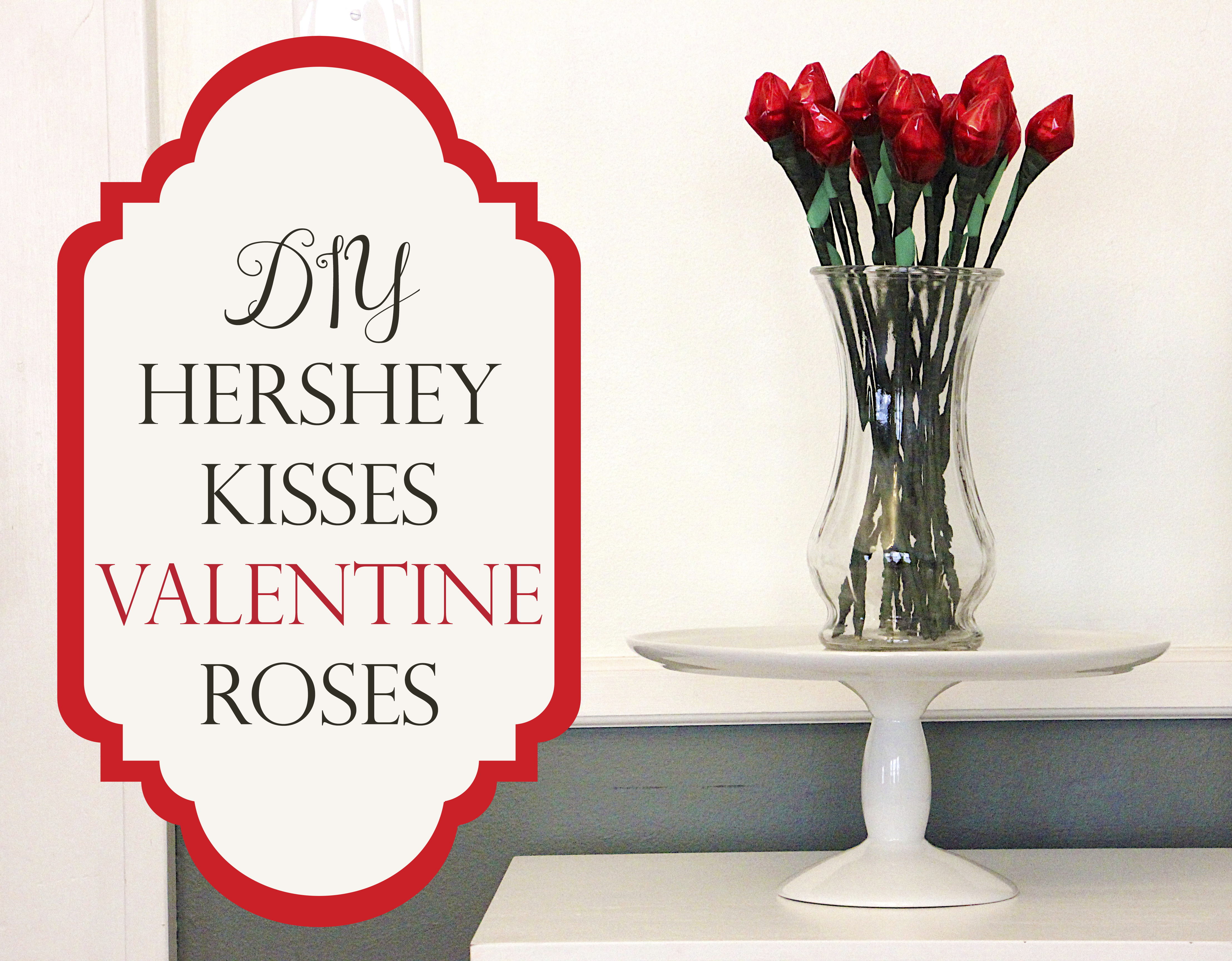 DIY Hershey Kisses Valentine Roses Tutorial