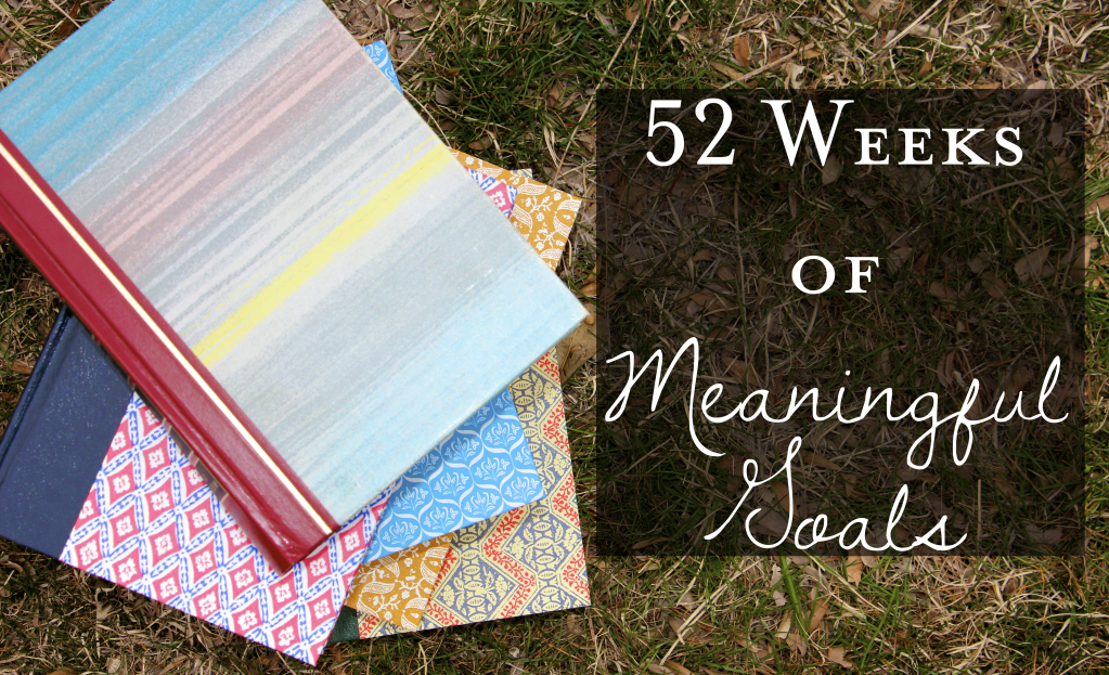 52 Weeks of Meaningful Goals