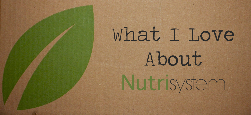 What I Love About Nutrisystem