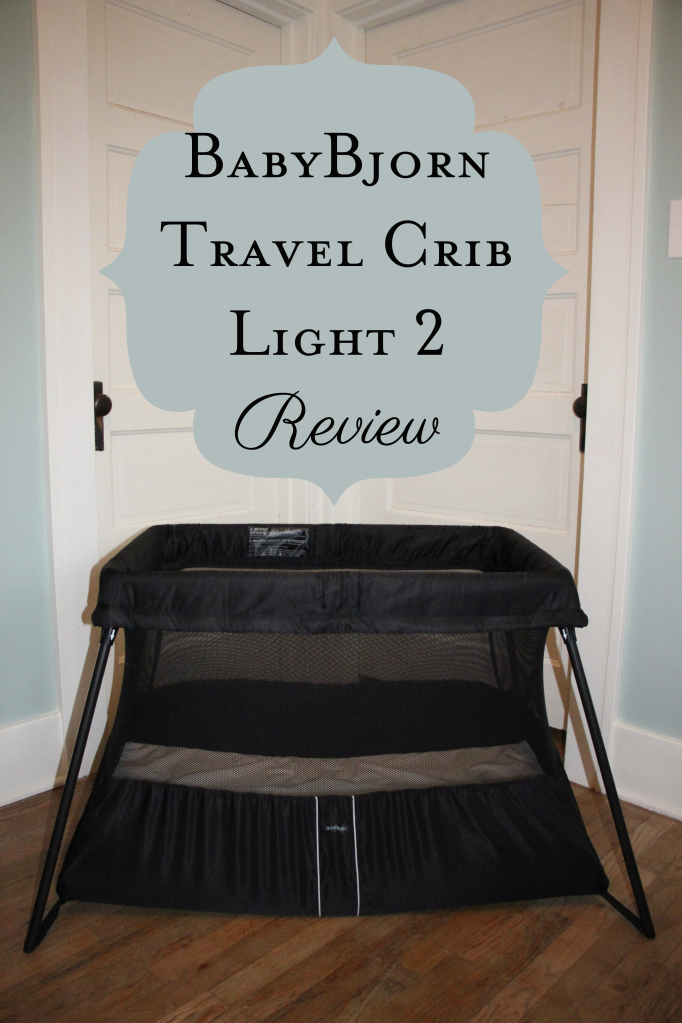 baby bjorn travel crib light 2 review the life of b. Black Bedroom Furniture Sets. Home Design Ideas
